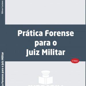 Livro – PRÁTICA FORENSE PARA O JUIZ MILITAR