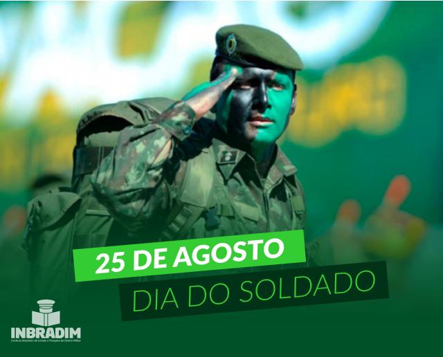 25 de agosto dia do Soldado!